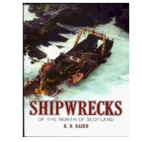R.N.BAIRD - SHIPWRECKS OF THE NORTH OF SCOTLAND